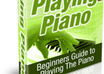 give you Guide to Playing Piano