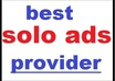 have SOLo ADs done for you to my QUALITY mail list of 3000 optin subscribers