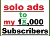blast SOlO Ad or EMAiL ad to my mail list SUBSCRIBERS of more than 10,000 and provide proof of work done