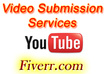 make a manual video submission on over 30 high ranking sites of video share