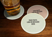 put your message or photo on either of these Beer Mat / Coaster designs