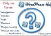 solve any WordPress Issue or answer any WP question