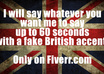talk in a fake British accent and say anything you want for 60 seconds small1