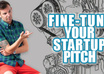 fine Tune your startup Pitch for investors small1