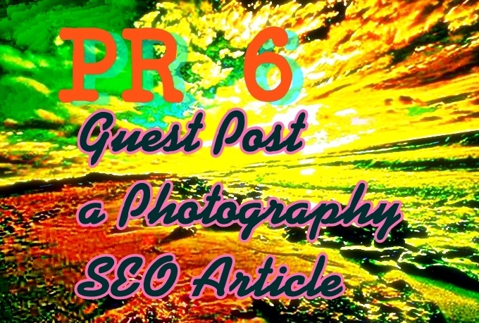 guest Post On My PR6 Photography Blog SEO Optimised Article SeoMoz DA15 PA25