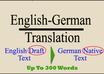translate your 300 words English draft text into native German